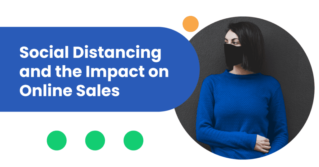 Social Distancing and the Impact on Online Sales