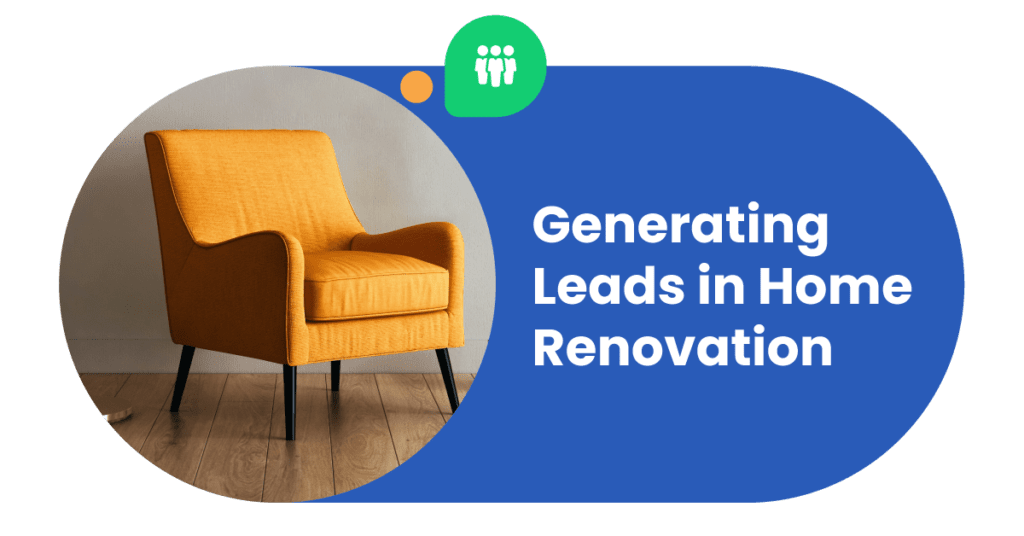 05 leadme home renovation leads Generating Leads in Home Renovation