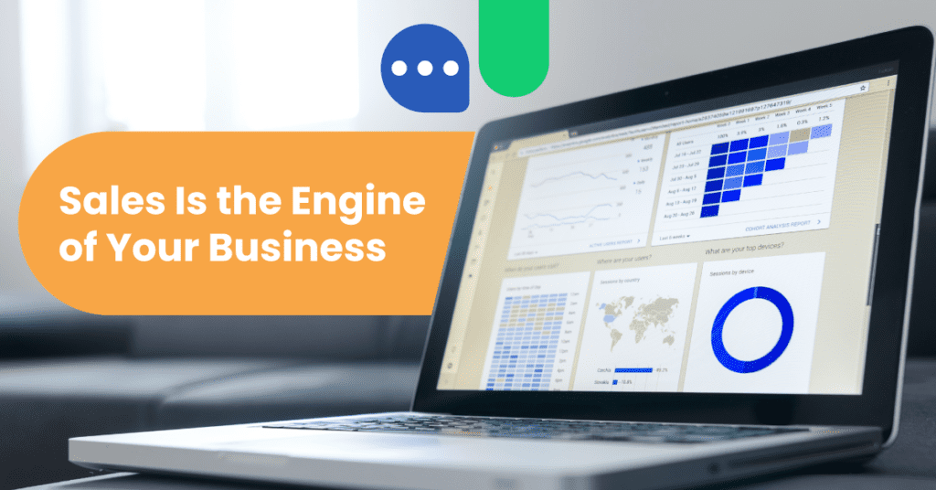 Sales is the engine of your business