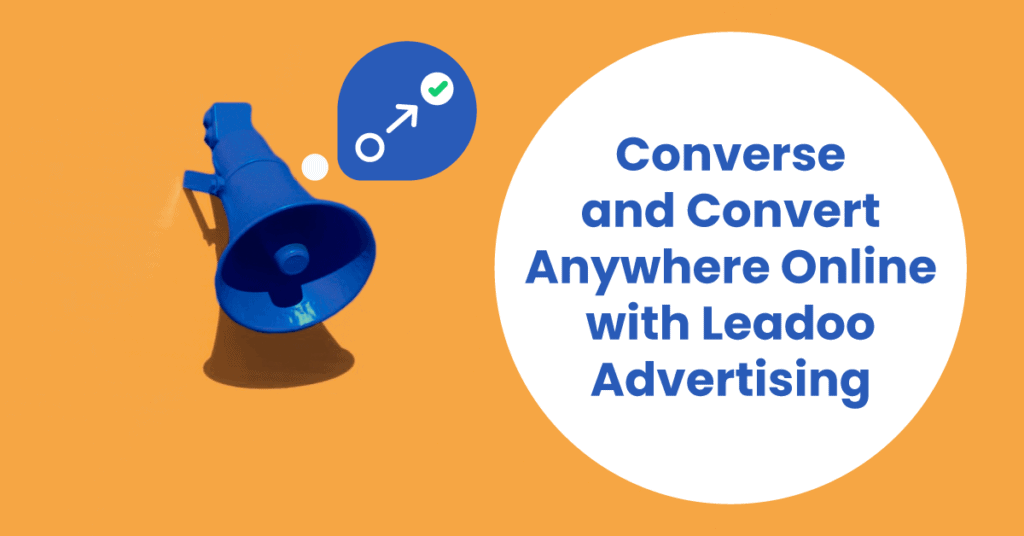 Convert anywhere online with Leadoo advertising