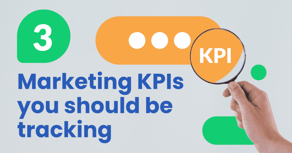 Keep track of these 3 marketing KPIs