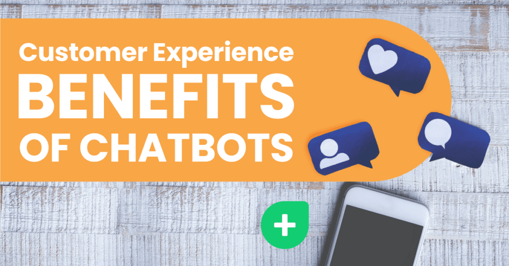 Chatbots benefits for customer experience