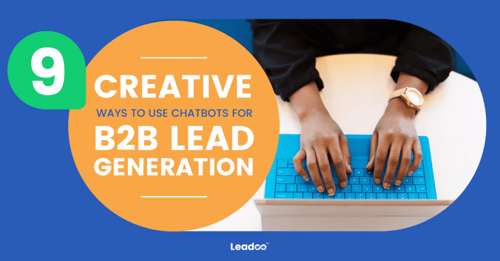 9 creative ways to use chatbots for b2b website lead generation, blog post by Otto Antikainen from Leadoo Marketing Technologies