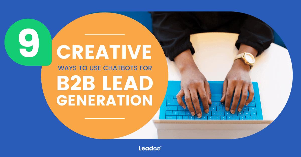 9 kreativa sätt att använda chatbotar på för B2B-leadgenerering