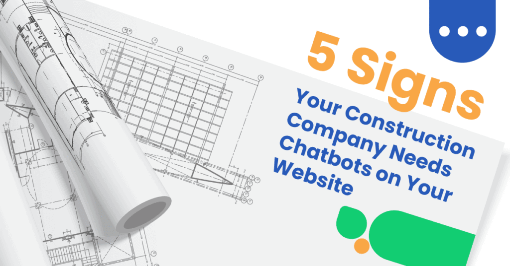 Construction 02 5 Signs Your Construction Company Needs Chatbots On Your Website