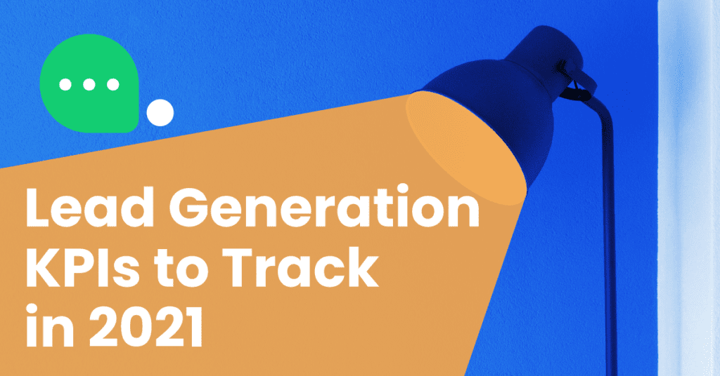 The Most Important Lead Generation KPIs to Track in 2021