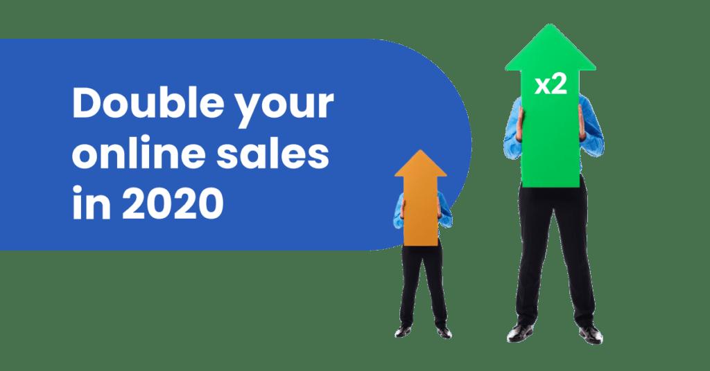 Double your online sales in 2020