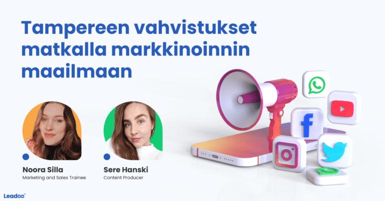 Tampereen vahvistukset matkalla markkinoinnin maailmaan – harjoittelu Leadoolla jännittää ja innostaa