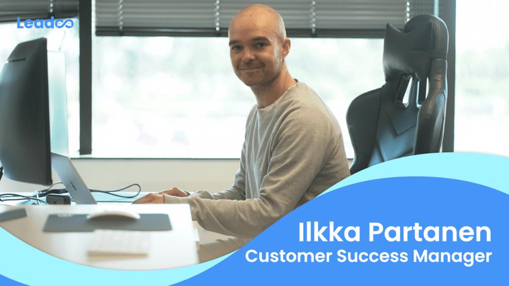 Ilkka customer success Kaikki Leadoon Customer Success-prosessista!