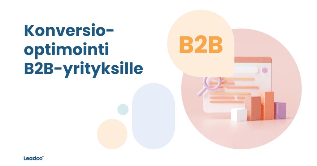 B2B fin konversio Konversio-optimointi pähkinänkuoressa B2B-yrityksille