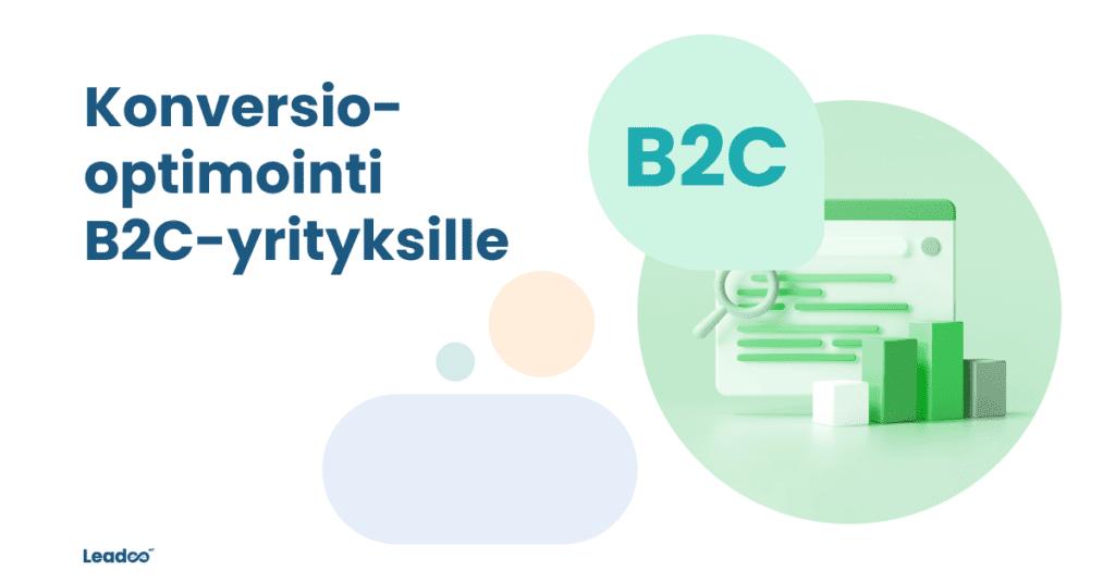 B2C Fin konversio Konversio-optimointi pähkinänkuoressa B2C-yrityksille