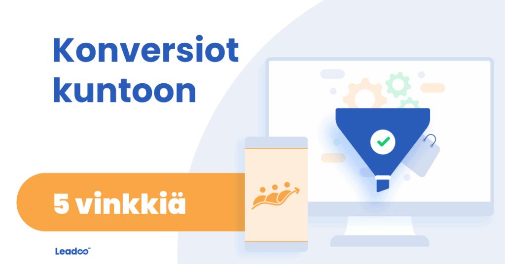 Conversion improve 02 konversio Konversiot kuntoon yksinkertaisin keinoin – asiantuntijoidemme 5 + 1 vinkkiä