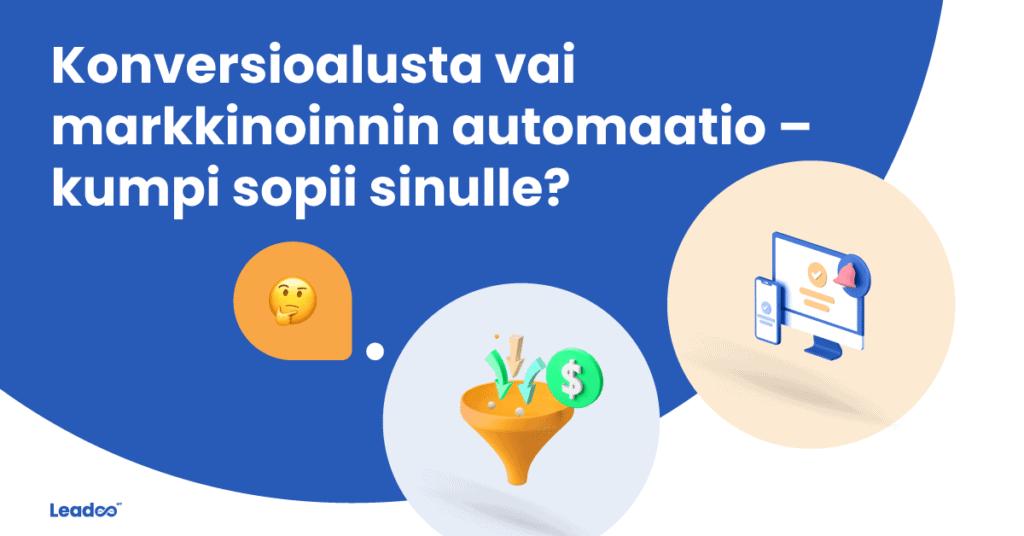 Conversion or automation 01 konversioalusta Konversioalusta vai markkinoinnin automaatio – kumpi sopii sinulle?