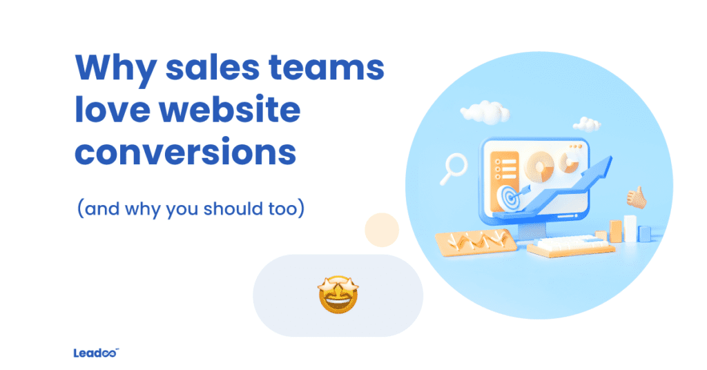 Why sales love conversions conversions Why sales teams love website conversions (and why you should too)