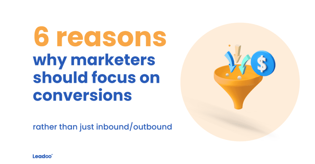 focus on conversion conversions 6 reasons why marketers should focus more on conversions over inbound/outbound