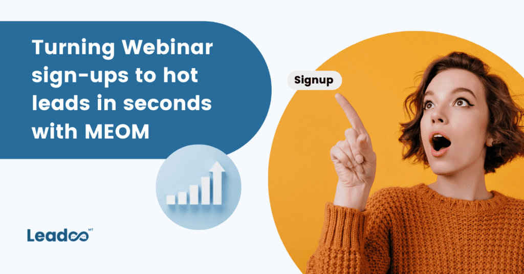 MEOM1 hot leads Turning webinar sign-ups into hot leads in seconds with MEOM