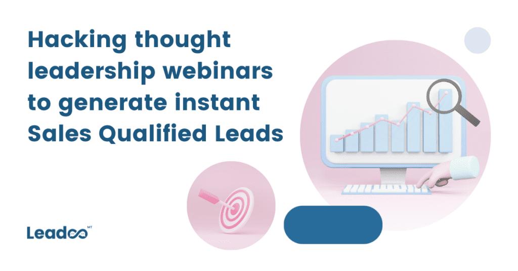 leadership blog webinar Hack: Thought leadership webinars to generate Sales Qualified Leads