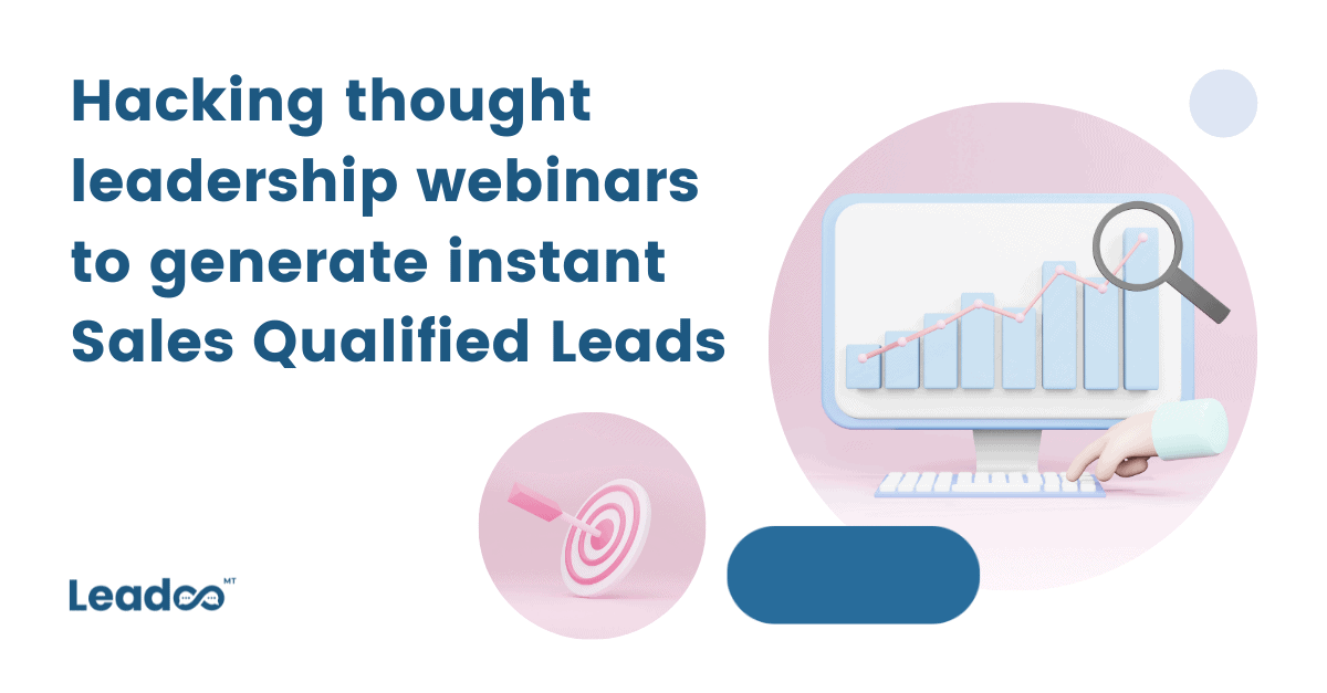 Hack: Thought leadership webinars to generate Sales Qualified  Leads