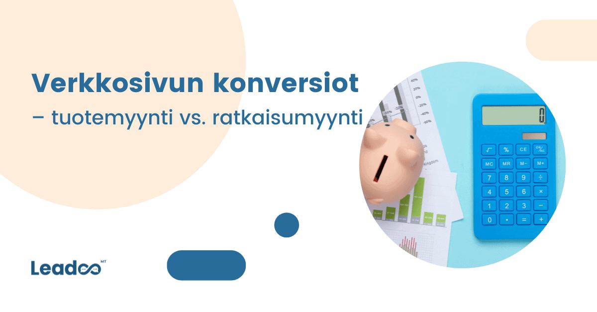 Verkkosivun konversio-optimointi  – tuotemyynti vastaan ratkaisumyynti